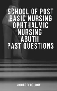 School Of Post Basic Nursing Ophthalmic Nursing ABUTH Past Questions