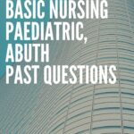 School Of Post Basic Nursing Paediatric, ABUTH Past Questions Free Download