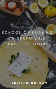 School Of Nursing Dr Shehu Sule Past Questions