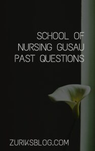 School Of Nursing Gusau Past Questions