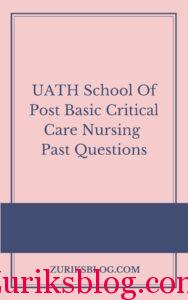 UATH School Of Post Basic Critical Care Nursing Past Questions