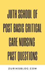 JUTH School Of Post Basic Critical Care Nursing Past Questions
