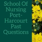 School Of Nursing Port-Harcourt Past Questions Free Download