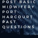 School Of Post Basic Midwifery Port-Harcourt Past Questions Free Download