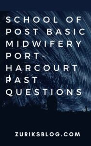 School Of Post Basic Midwifery Port-Harcourt Past Questions