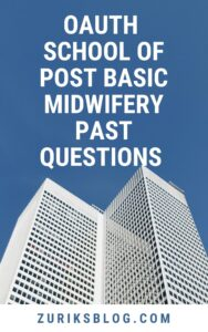 OAUTH School Of Post Basic Midwifery Past Questions
