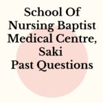 School Of Nursing Baptist Medical Centre, Saki Past Questions