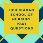 UCH Ibadan School Of Nursing Past Questions Free Download
