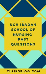 UCH Ibadan School Of Nursing Past Questions