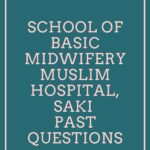 School Of Basic Midwifery Muslim Hospital, Saki Past Questions Free Download