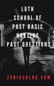 LUTH School Of Post Basic Nursing Past Questions
