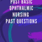 LUTH School Of Post Basic Ophthalmic Nursing Past Questions Free Download