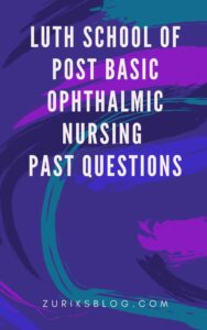 LUTH School Of Post Basic Ophthalmic Nursing Past Questions