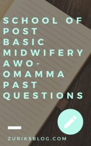 School Of Post Basic Midwifery Awo-Omamma Past Questions