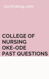 College Of Nursing Oke-Ode Past Questions