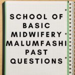 School Of Basic Midwifery Malumfashi Past Questions Free Download