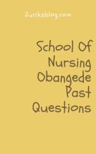 School Of Nursing Obangede Past Questions