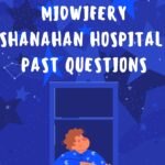 School Of Post Basic Midwifery Shanahan Hospital Past Questions