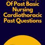 UNTH School Of Post Basic Nursing Cardiothoracic Past Questions
