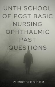 UNTH School Of Post Basic Nursing Ophthalmic Past Questions