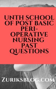 UNTH School Of Post Basic Peri-Operative Nursing Past Questions