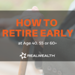 How to Retire at Age 40, 55 or 60+ [Free Investor Guide]