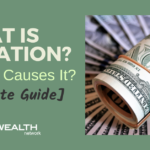What is Inflation and What Causes It? [Ultimate Guide]