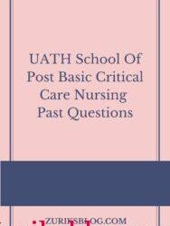 UATH School Of Post Basic Critical Care Nursing Past Questions Free Download